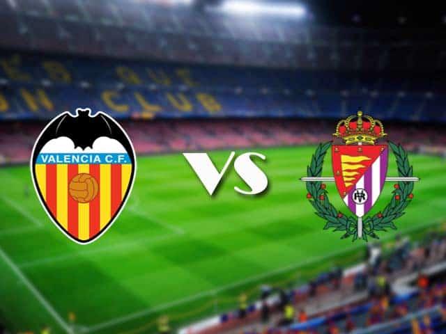 Soi kèo nhà cái Valencia vs Valladolid, 09/05/2021 - VĐQG Tây Ban Nha