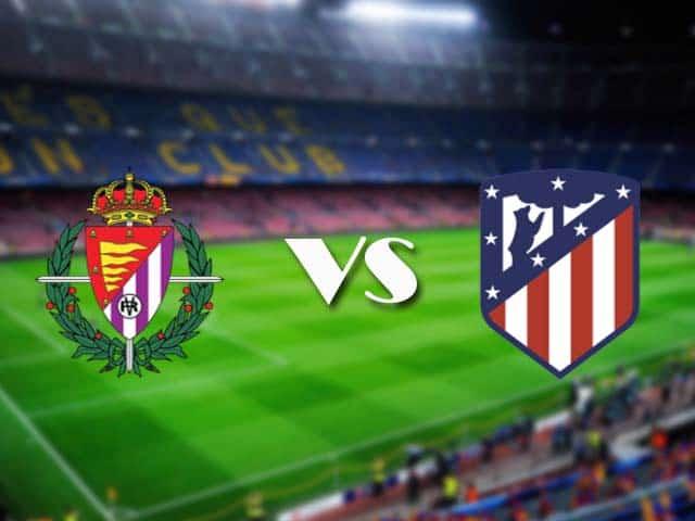 Soi kèo nhà cái Valladolid vs Atl. Madrid, 22/05/2021 - VĐQG Tây Ban Nha