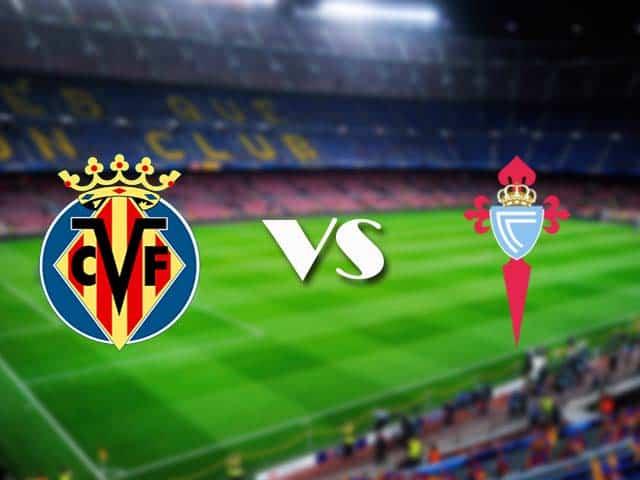 Soi kèo nhà cái Villarreal vs Celta Vigo, 09/05/2021 - VĐQG Tây Ban Nha