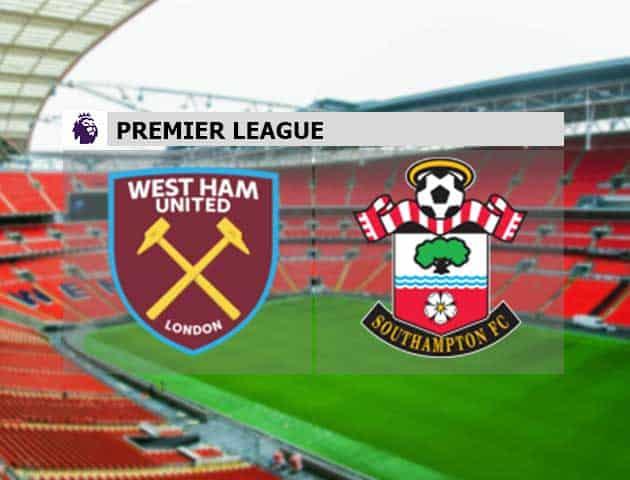 Soi kèo nhà cái West Ham vs Southampton, 23/05/2021 - Ngoại Hạng Anh