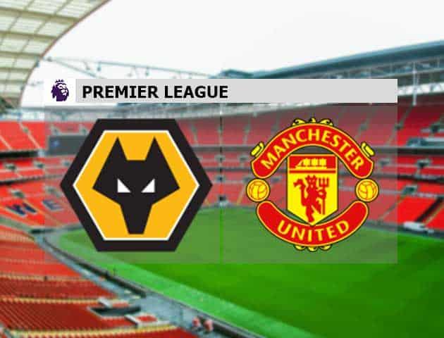 Soi kèo nhà cái Wolves vs Manchester Utd, 23/05/2021 - Ngoại Hạng Anh