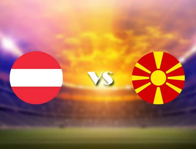 Soi kèo nhà cái Áo vs Bắc Macedonia, 13/06/2021 - Giải vô địch bóng đá châu Âu