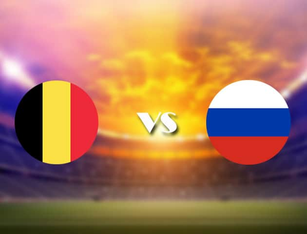 Soi kèo nhà cái Bỉ vs Nga, 13/06/2021 - Giải vô địch bóng đá châu Âu