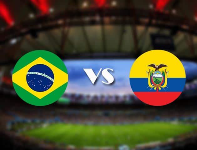 Soi kèo nhà cái Brazil vs Ecuador, 28/06/2021 - Copa America