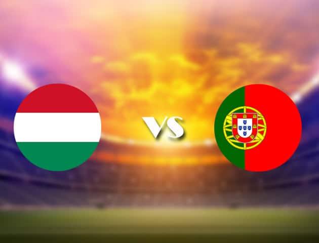 Soi kèo nhà cái Hungary vs Bồ Đào Nha, 15/06/2021 - Giải vô địch bóng đá châu Âu