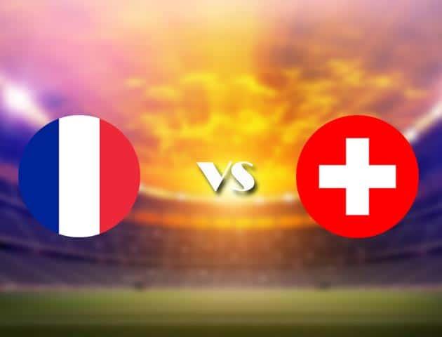 Soi kèo nhà cái Pháp vs Thụy Sĩ, 29/06/2021 - Giải vô địch bóng đá châu Âu