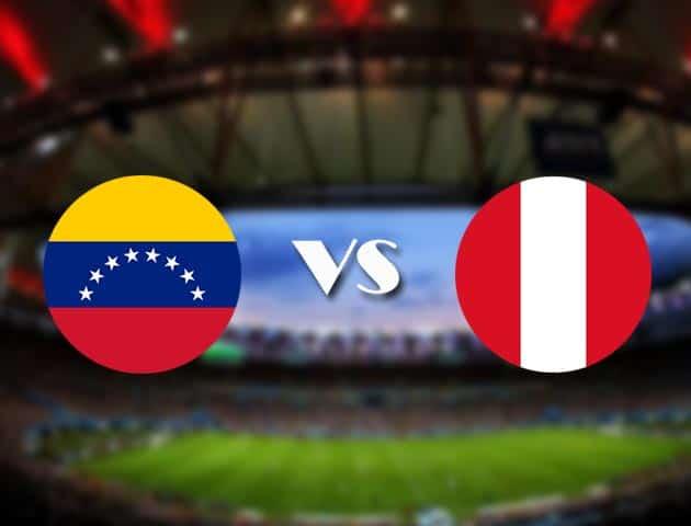 Soi kèo nhà cái Venezuela vs Peru, 28/06/2021 - Copa America